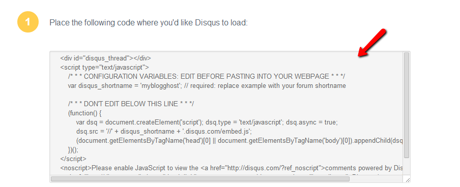 From the Setup Instructions you will need to copy the Disqus code. 2115574688